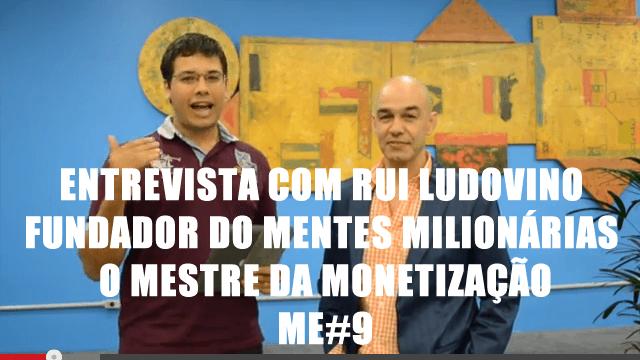 Rui Ludovino – Mentes Milionárias – ME#9