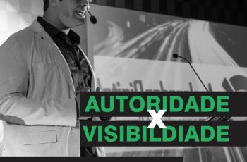Autoridade X Visibilidade – Podcast #008