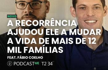 Veja agora como a Recorrência TRANSFORMOU A VIDA DELE | PodcastME T02 E34