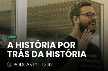A História por Trás da História – Testemunho do Pedro Quintanilha