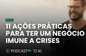 11 Ações Práticas Para ter um Negócio Imune a Crises